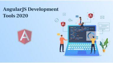 Exploring The Top AngularJS Development Tools For 2020